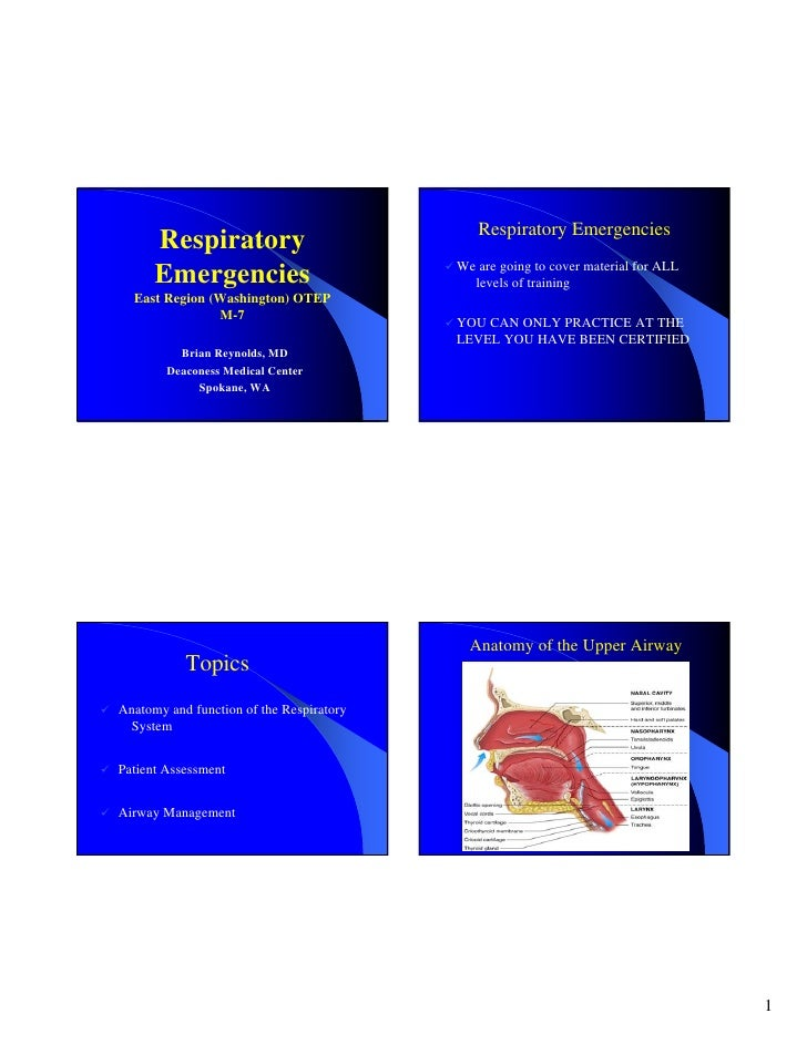 Respiratory Emergencies       Respiratory                                           We are going to cover material for ALL...