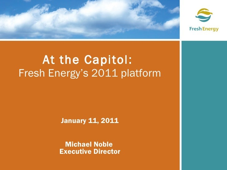 At the Capitol: Fresh Energy's 2011 platform