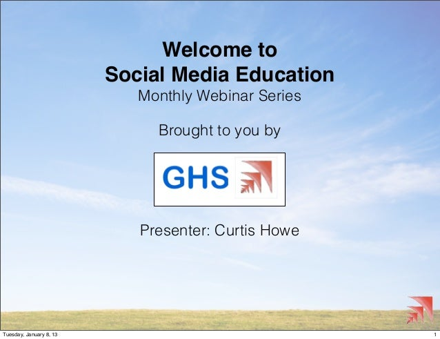 Welcome to                         Social Media Education                            Monthly Webinar Series               ...