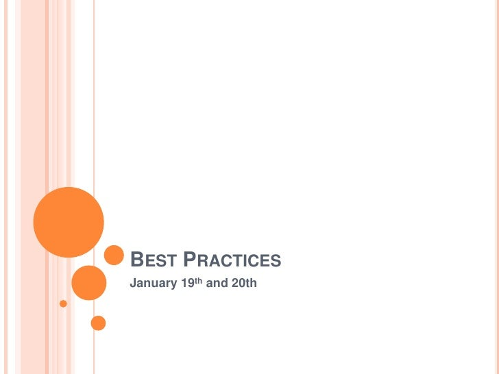 Best Practices<br />January 19th and 20th<br />