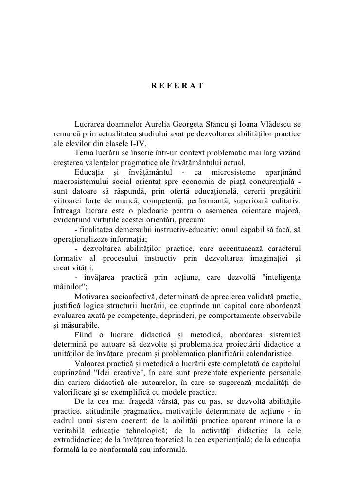 REFERAT           Lucrarea doamnelor Aurelia Georgeta Stancu şi Ioana Vlădescu se remarcă prin actualitatea studiului axat...