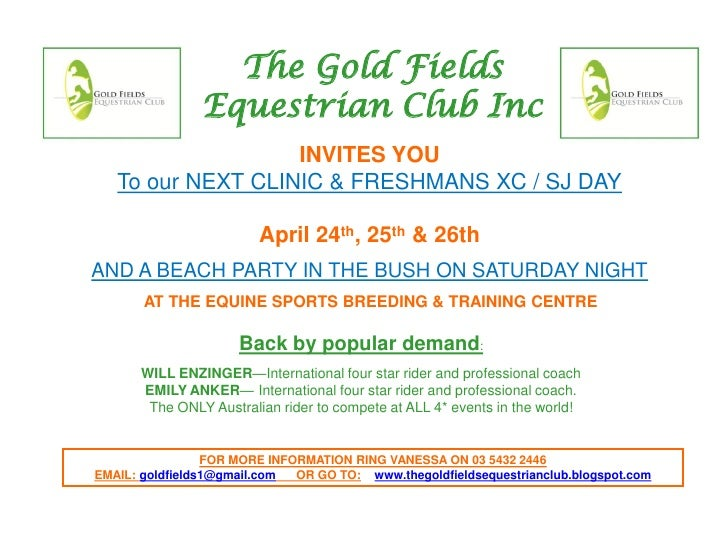 The Gold Fields                 Equestrian Club Inc                    INVITES YOU    To our NEXT CLINIC & FRESHMANS XC / ...