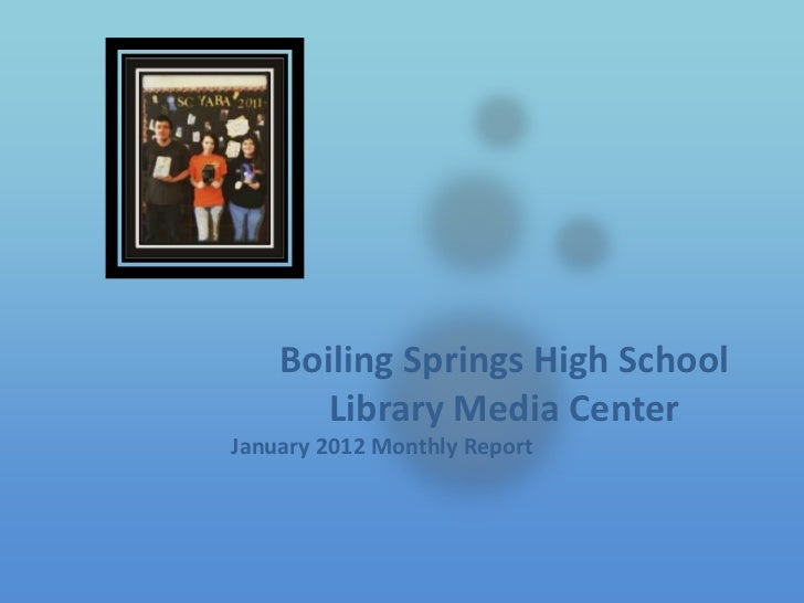 Boiling Springs High School       Library Media CenterJanuary 2012 Monthly Report