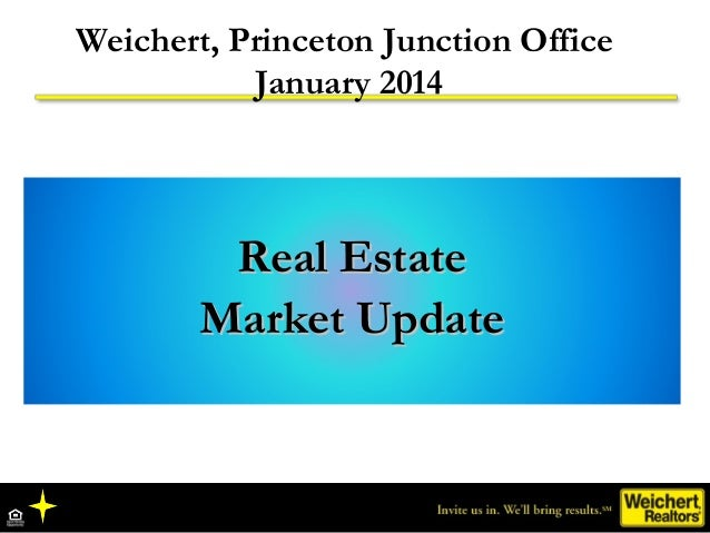 Weichert, Princeton Junction Office January 2014  Real Estate Market Update