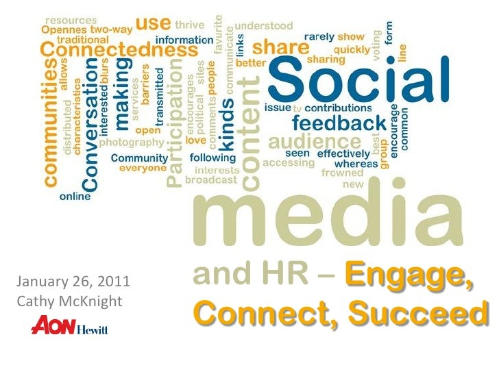 January 26, 2011   and HR – Engage,                   Connect, SucceedCathy McKnight