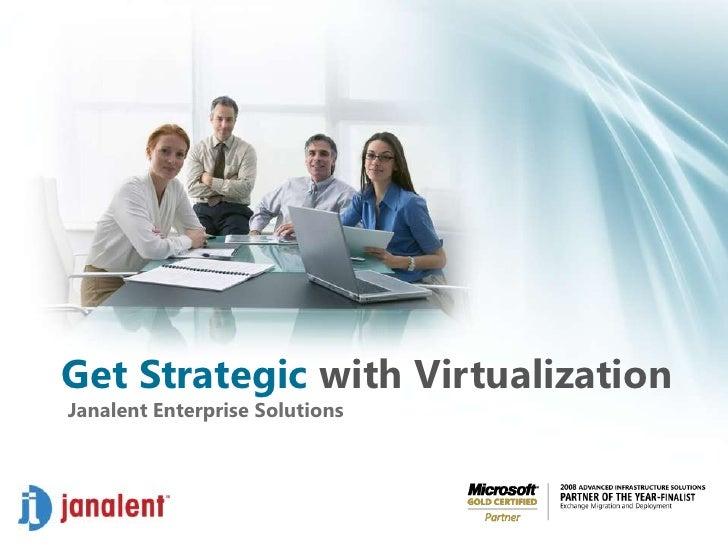 Janalent Virtualization Event - Jan 2009