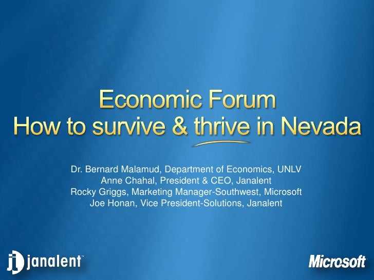Dr. Bernard Malamud, Department of Economics, UNLV        Anne Chahal, President & CEO, Janalent Rocky Griggs, Marketing M...