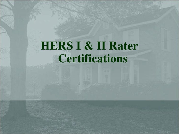 HERS I & II Rater Certifications<br />