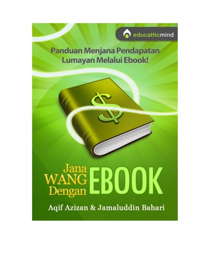 Isi kandunganPrakataBab 1: Apa Itu Ebook?Bab 2: Potensi Menjana Pendapatan Dengan EbookBab 3: 5 Langkah Asas Bisnes EbookB...