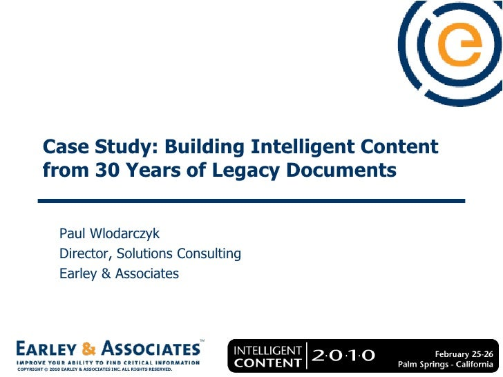 Case Study: Building Intelligent Content           from 30 Years of Legacy Documents                   Paul Wlodarczyk    ...