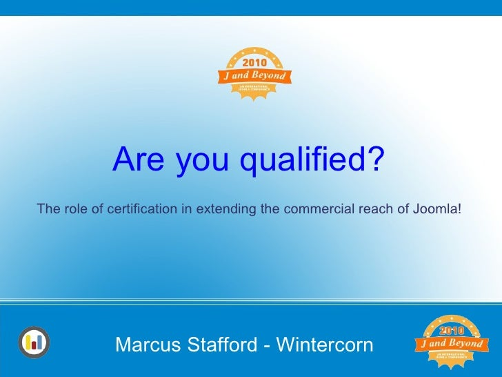 Are you qualified? The role of certification in extending the commercial reach of Joomla!