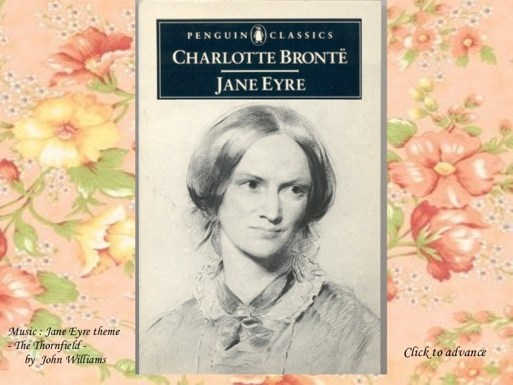 Music : Jane Eyre theme  - The Thornfield -  by  John Williams Click to advance