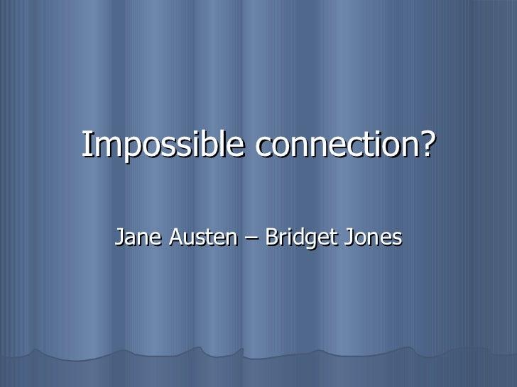 Impossible connection? Jane Austen – Bridget Jones