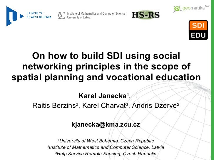 On how to build SDI using social networking principles in the scope of spatial planning and vocational education Karel Jan...