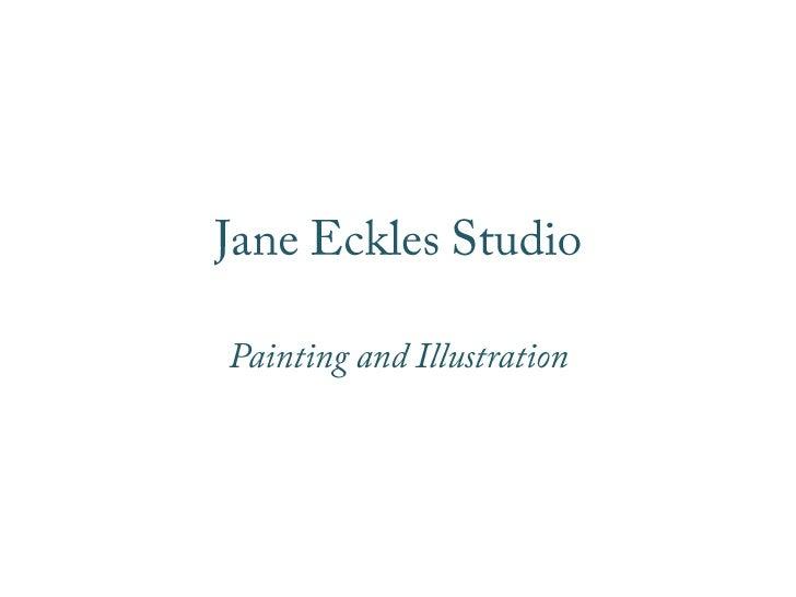 Jane Eckles Studio<br />Painting and Illustration<br />