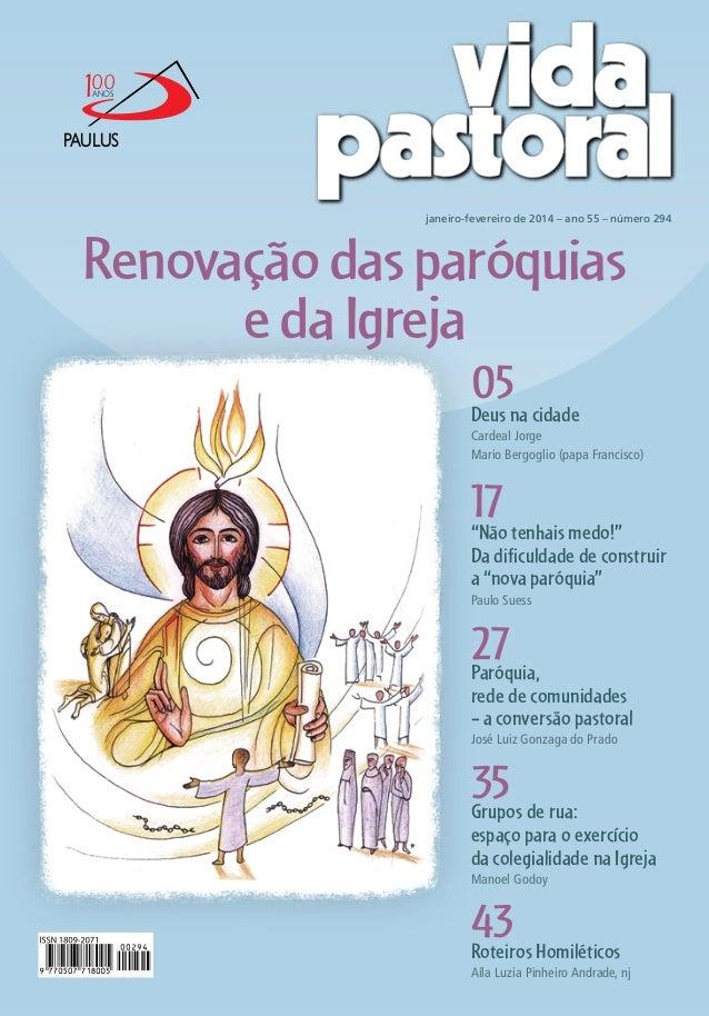 100 ANOS  PAULUS  janeiro-fevereiro de 2014 – ano 55 – número 294  Renovação das paróquias e da Igreja 05  Deus na cidade ...