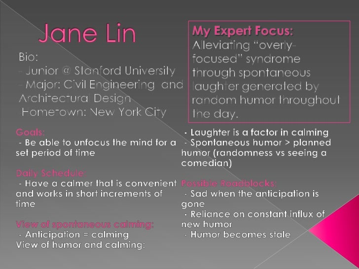 "Jane Lin<br />My Expert Focus:<br />Alleviating ""overly-focused"" syndrome through spontaneous laughter generated by random..."