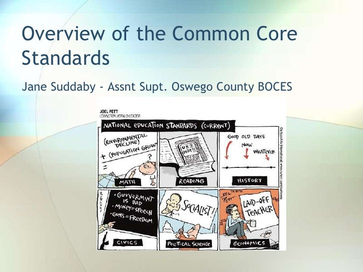 Overview of the Common Core Standards <br />Jane Suddaby - Assnt Supt. Oswego County BOCES<br />