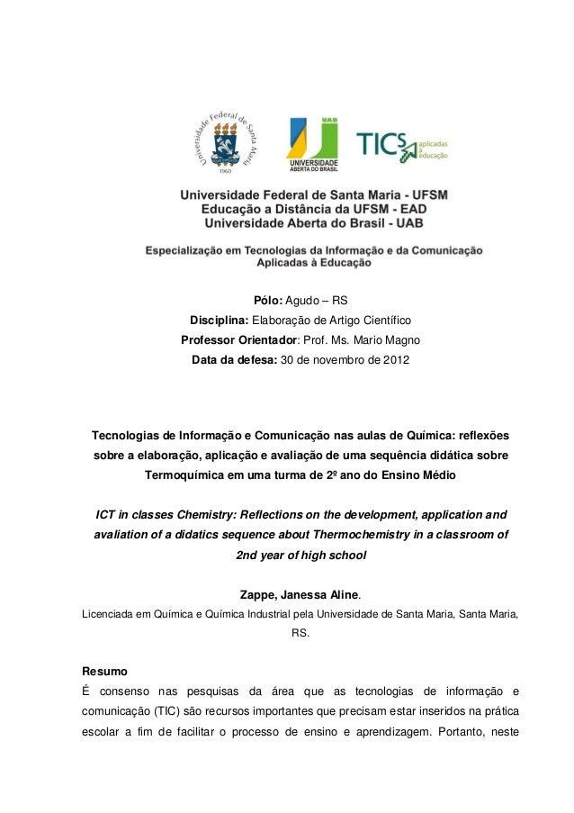 Pólo: Agudo – RSDisciplina: Elaboração de Artigo CientíficoProfessor Orientador: Prof. Ms. Mario MagnoData da defesa: 30 d...
