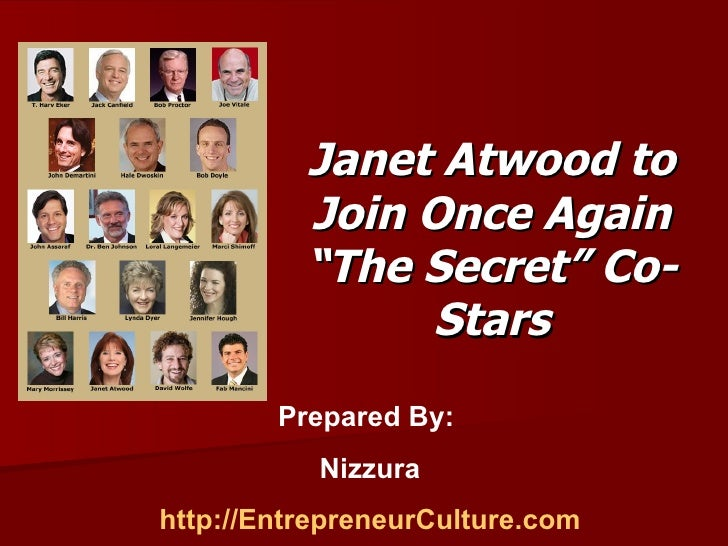 """Janet Atwood to Join Once Again """"The Secret"""" Co-Stars Prepared By:  Nizzura http://EntrepreneurCulture.com"""