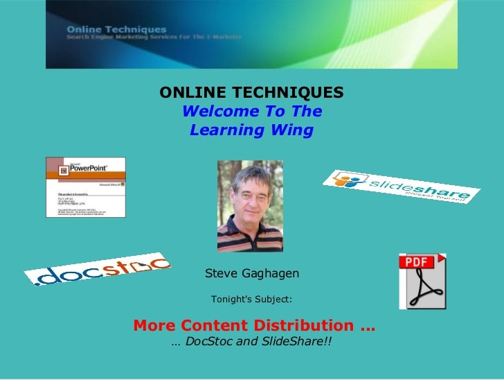 ONLINE TECHNIQUES     Welcome To The     Learning Wing         Steve Gaghagen          Tonights Subject:More Content Distr...