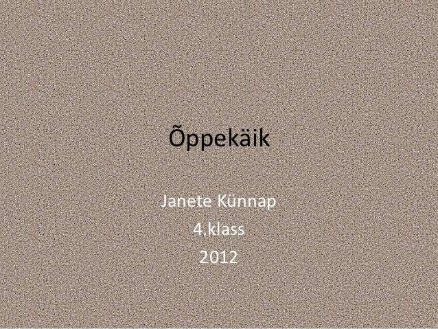 ÕppekäikJanete Künnap    4.klass     2012