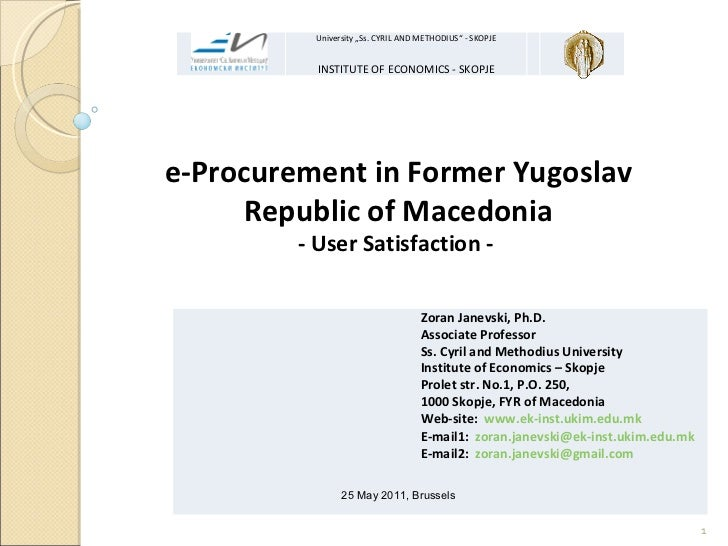"e-Procurement in Former Yugoslav Republic of Macedonia - User Satisfaction -     25 May 2011, Brussels University  "" Ss ..."