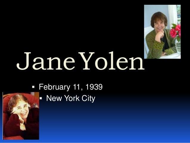 JaneYolen February 11, 1939 New York City