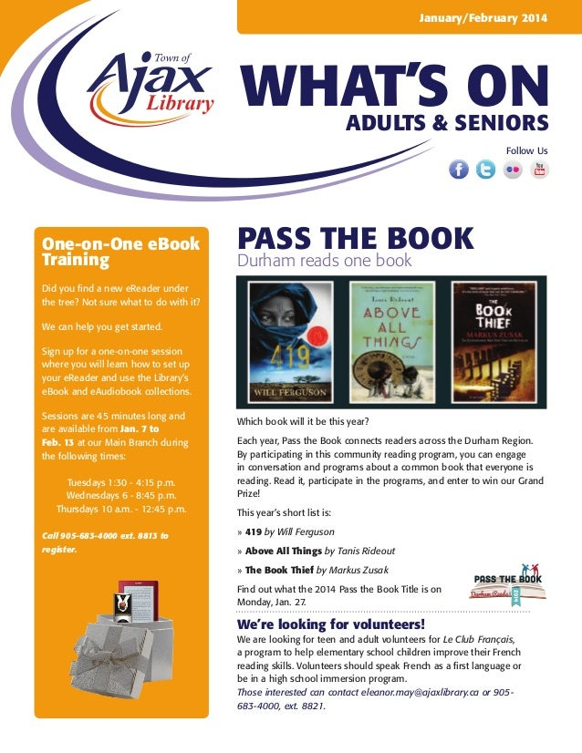 January/February 2014  WHAT'S ON Adults & Seniors Follow Us  One-on-One eBook Training  pass the book Durham reads one boo...