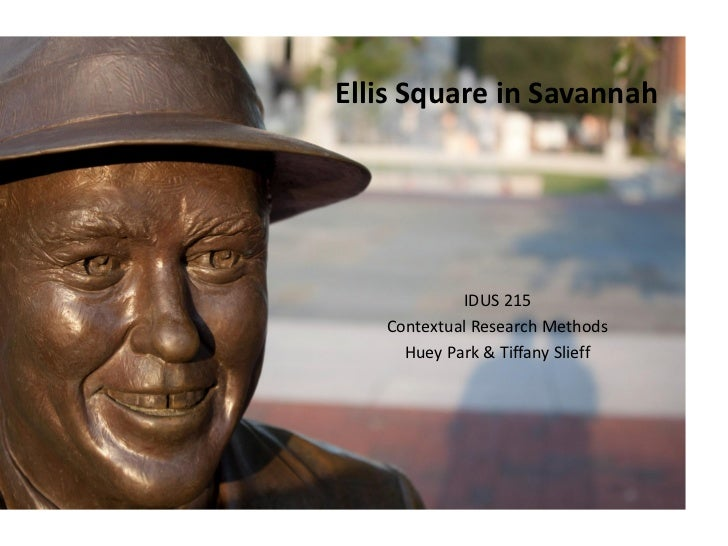 Initial Findings from Field Research: Ellis Square in Savannah by Huey Park & Tiffany Slieff