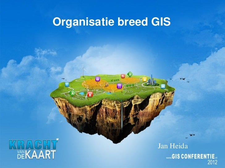 Organisatie breed GIS                  Jan Heida