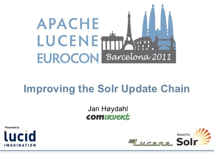Improving the Solr Update Chain           Jan Høydahl