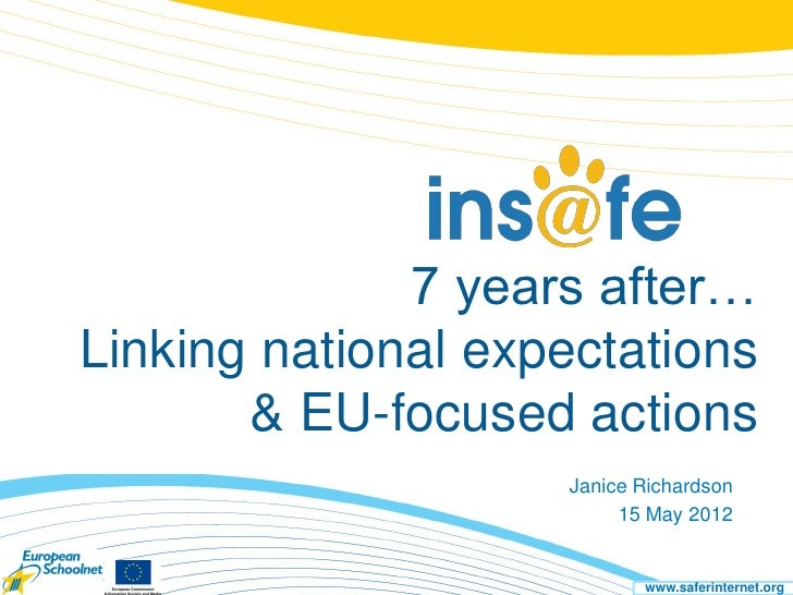 7 years after…Linking national expectations       & EU-focused actions                    Janice Richardson               ...