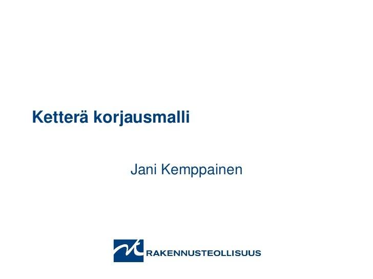 Ketterä korjausmalli            Jani Kemppainen