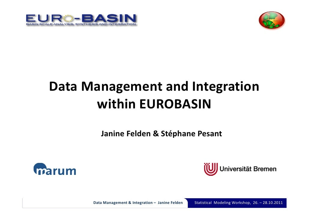 Data Management and Integration       within EUROBASIN         Janine Felden & Stéphane Pesant      Data Management & Inte...