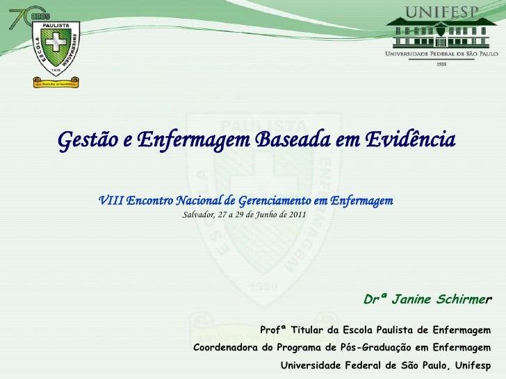 Gestão e Enfermagem Baseada em Evidência    VIII Encontro Nacional de Gerenciamento em Enfermagem                   Salvad...