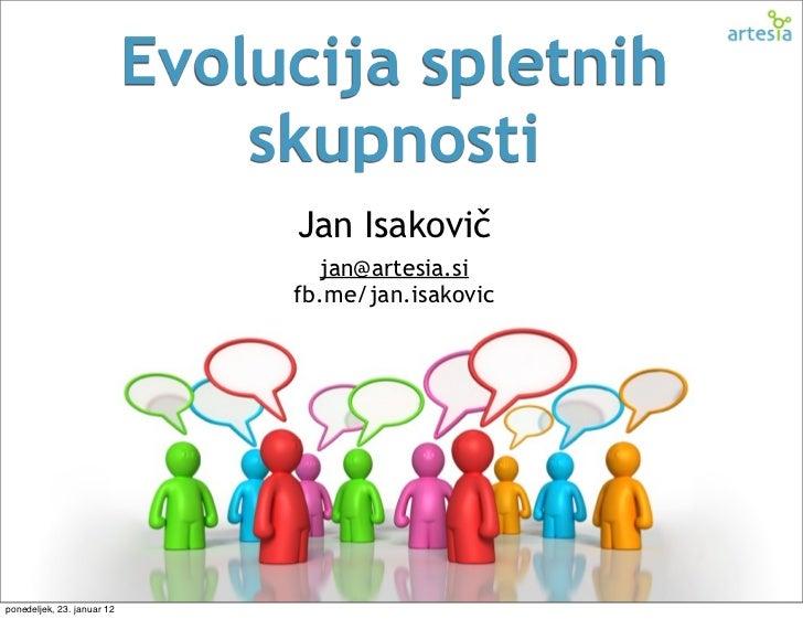 Evolucija spletnih                                skupnosti                                 Jan Isakovič                  ...