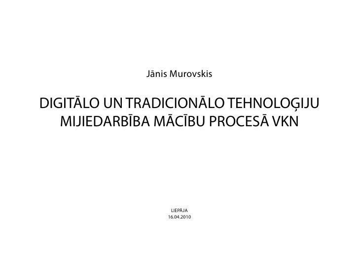 Digitālo un tradicionālo tehnoloģiju mijiedarbība mācību procesā Vizuālās komunikācijas nodaļā