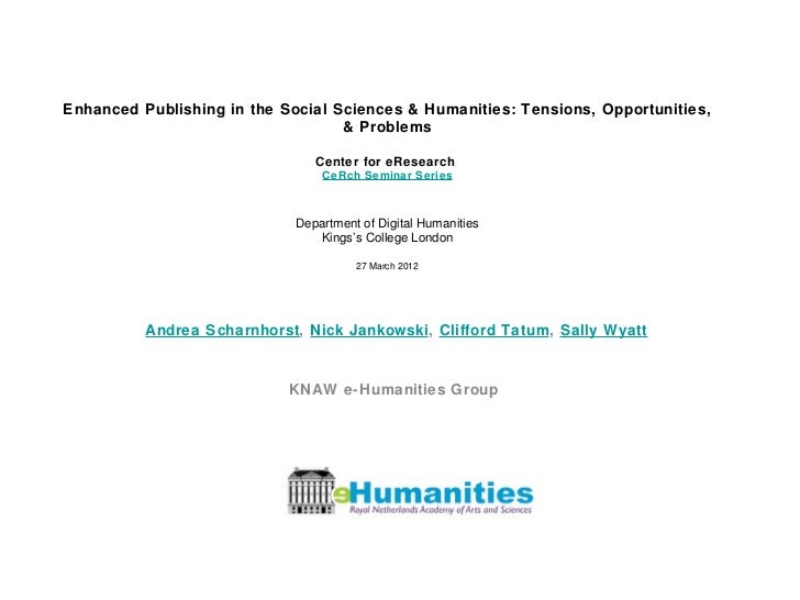 Enhanced Publishing in the Social Sciences & Humanities: Tensions, Opportunities,                                   & Prob...