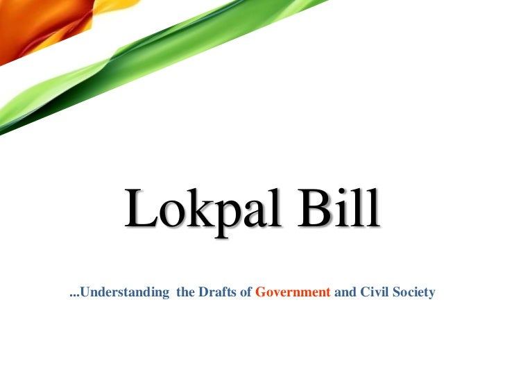 Lokpal Bill<br />...Understanding  the Drafts of Government and Civil Society<br />