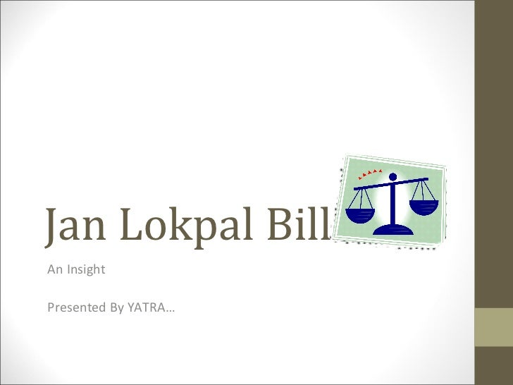 Jan Lokpal Bill An Insight Presented By YATRA…