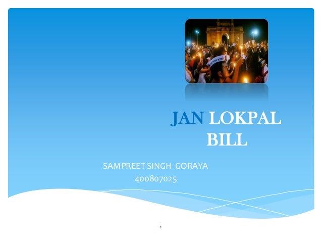 JAN LOKPAL BILL SAMPREET SINGH GORAYA 400807025 1