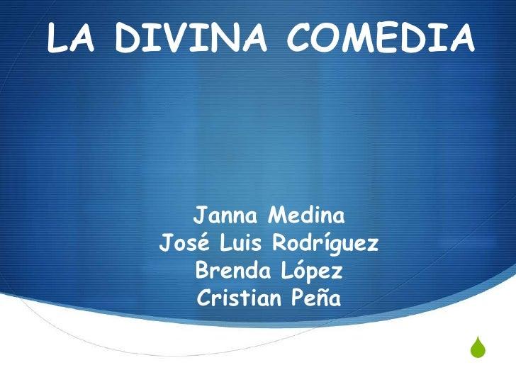 LA DIVINA COMEDIA       Janna Medina    José Luis Rodríguez       Brenda López       Cristian Peña                        ...