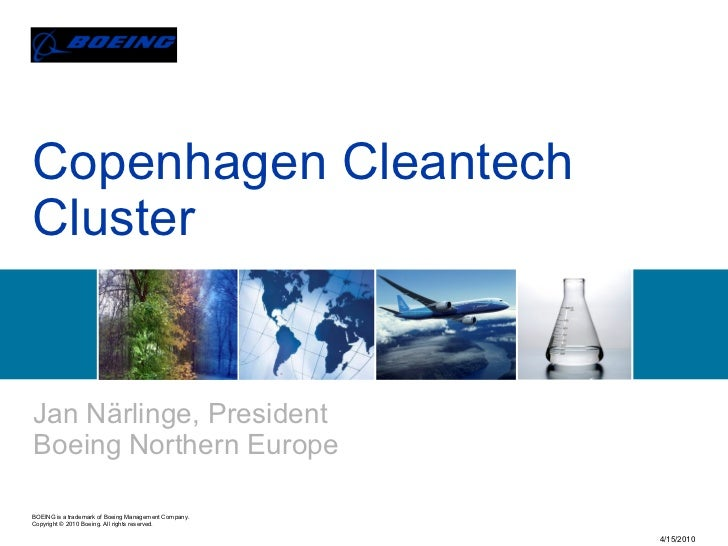 Copenhagen Cleantech Cluster   Jan Närlinge, President Boeing Northern Europe  BOEING is a trademark of Boeing Management ...