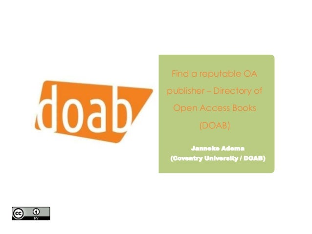 Find a reputable OA publisher – Directory of Open Access Books (DOAB) Janneke Adema (Coventry University / DOAB)