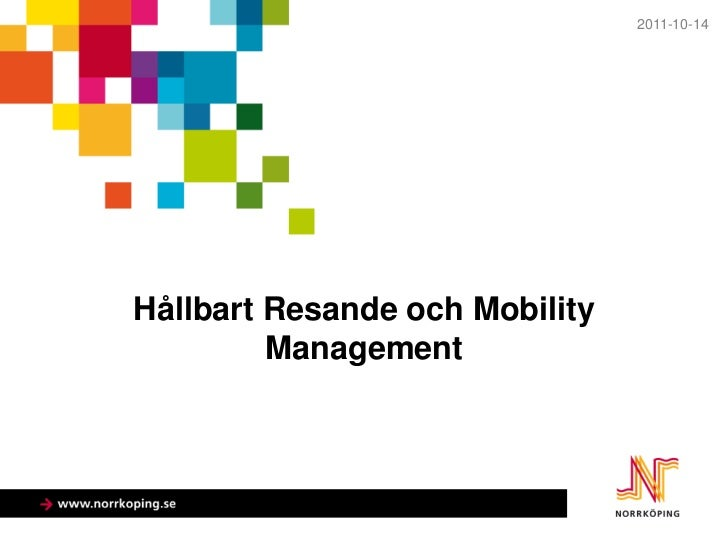 2011-10-14Hållbart Resande och Mobility         Management