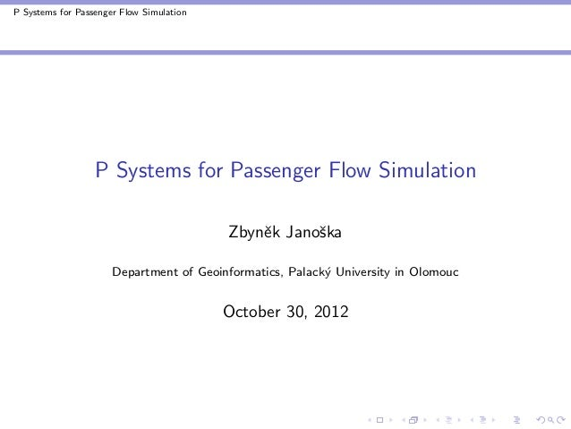 P Systems for Passenger Flow Simulation                  P Systems for Passenger Flow Simulation                          ...