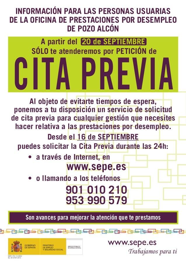 INFORMACIÓN PARA LAS PERSONAS USUARIAS DE LA OFICINA DE PRESTACIONES POR DESEMPLEO DE POZO ALCÓN A partir del 20 de SEPTIE...