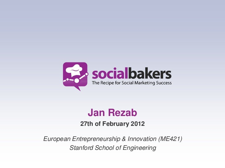 Jan Rezab            27th of February 2012European Entrepreneurship & Innovation (ME421)        Stanford School of Enginee...