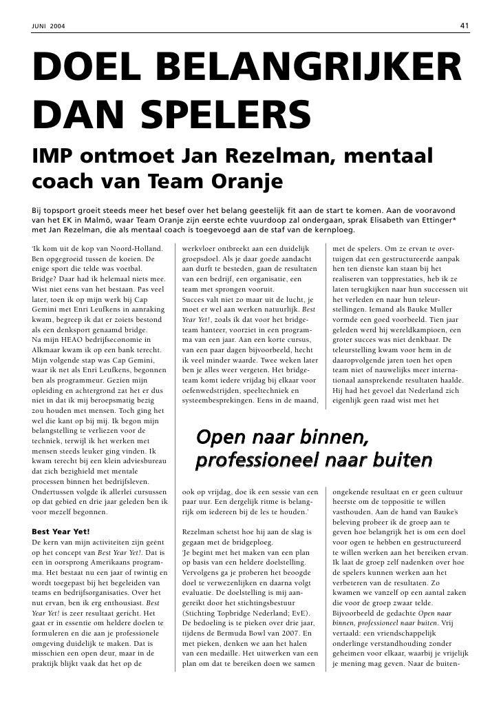 41 JUNI 2004     DOEL BELANGRIJKER DAN SPELERS IMP ontmoet Jan Rezelman, mentaal coach van Team Oranje Bij topsport groeit...